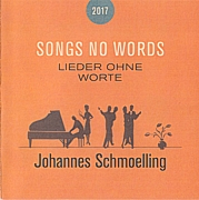 JOHANNES SCHMOELLING - Songs No Words 2017 (Lieder Ohne Worte)
