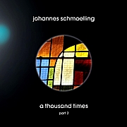 JOHANNES SCHMOELLING - A THOUSAND TIMES PART 2